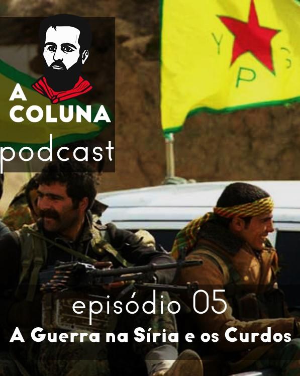 A Coluna nº 05 – A Guerra na Síria e os curdos
