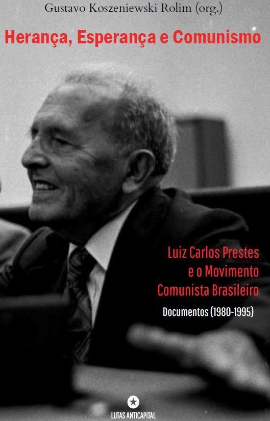 """Livro: """"Herança, Esperança e Comunismo: Luiz Carlos Prestes e o Movimento Comunista Brasileiro"""""""