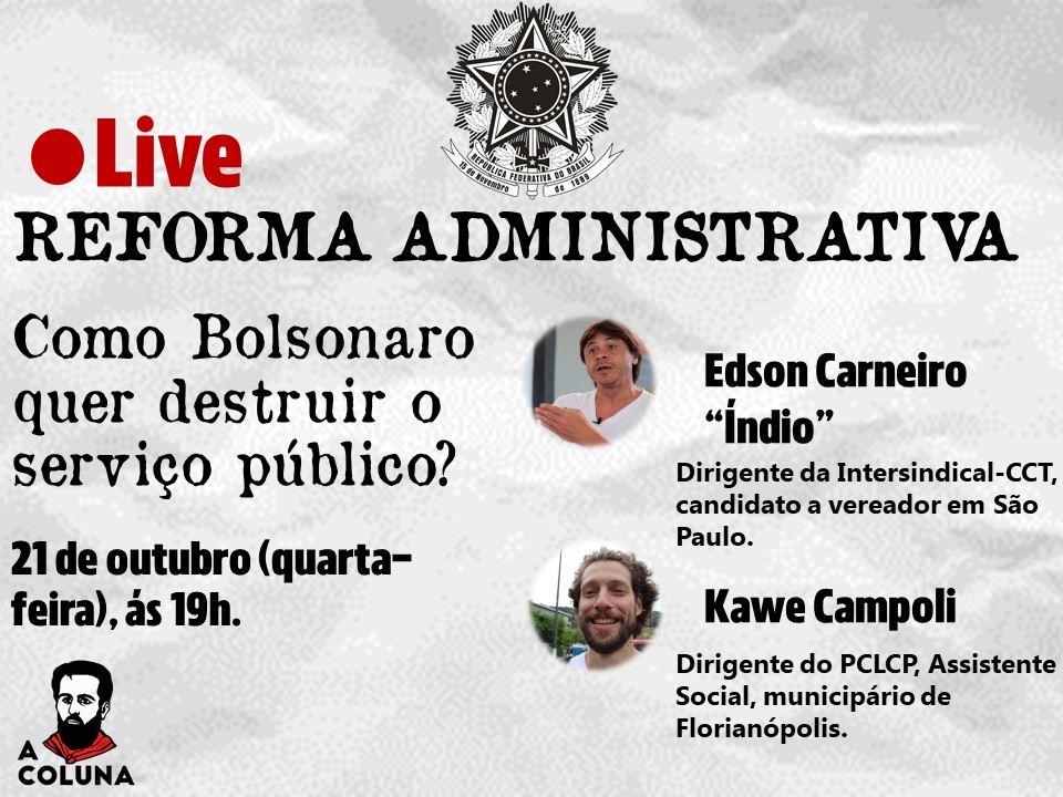 Reforma Administrativa: como o governo quer destruir o serviço público?