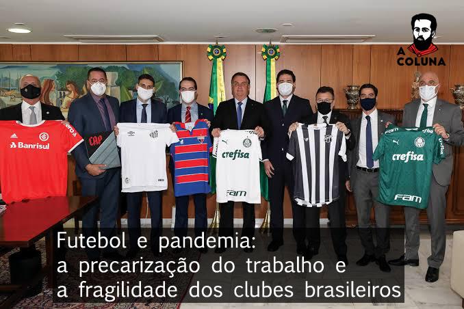 Futebol e pandemia: a precarização do trabalho e a fragilidade dos clubes brasileiros