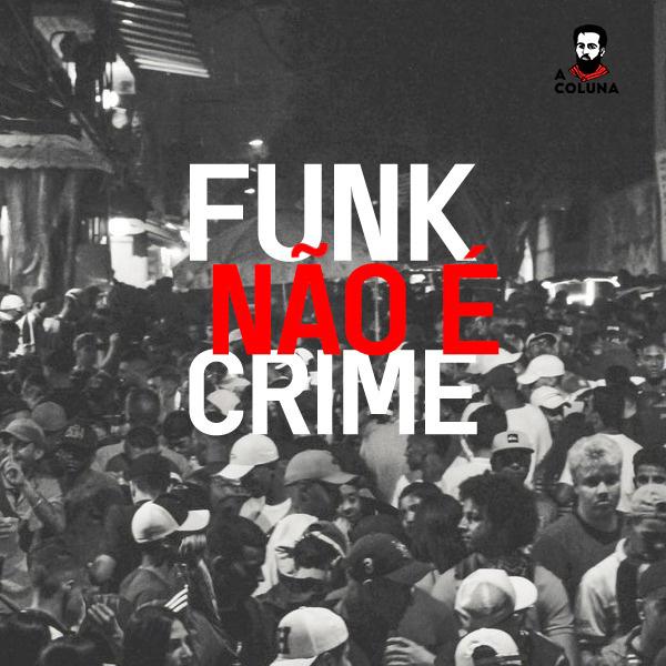 Funk não é crime, Mc não é bandido!