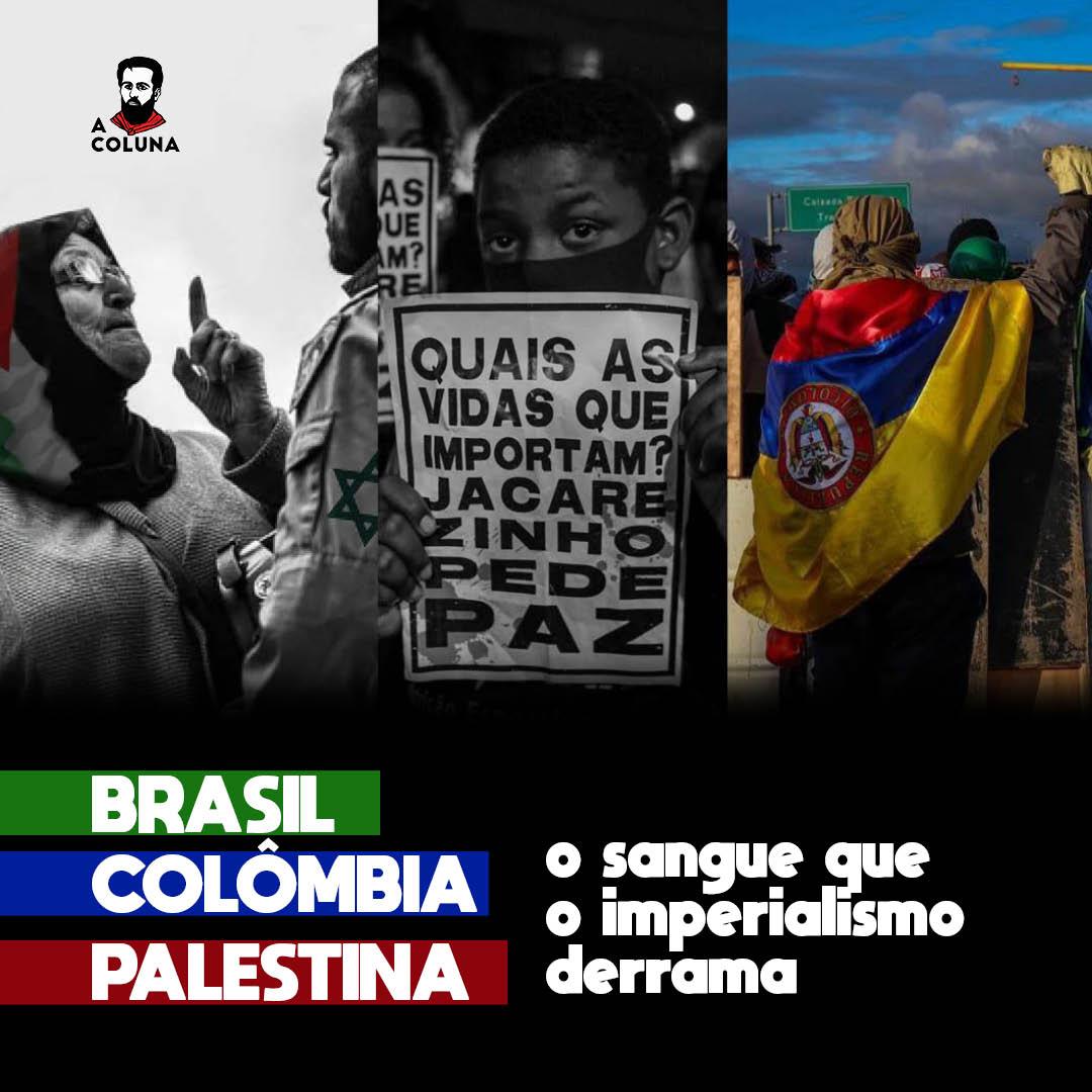 Brasil, Colômbia e Palestina: o sangue que o imperialismo derrama